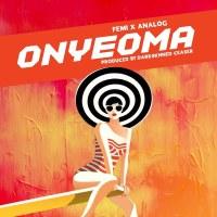 [Music] Femii Ft. Analog - Onyeoma