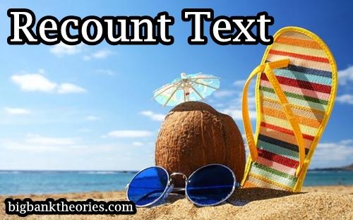 Penjelasan Lengkap Tentang Recount Text Dalam Bahasa Inggris