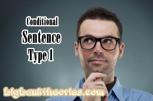 Contoh Kalimat Conditional Sentence Type 1