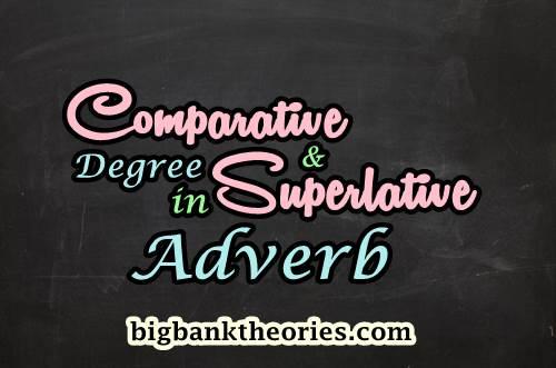 Contoh Comparative Dan Superlative Degree Dalam Adverb