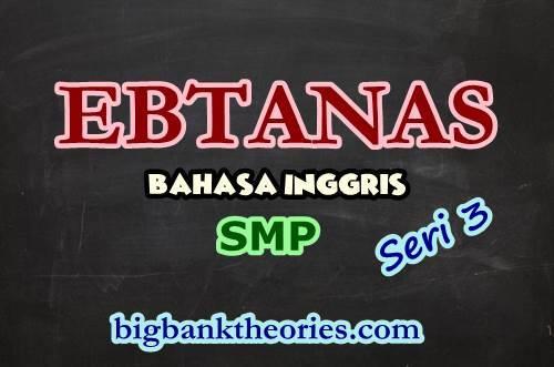 Contoh Soal EBTANAS Bahasa Inggris SMP 1986 Seri 3