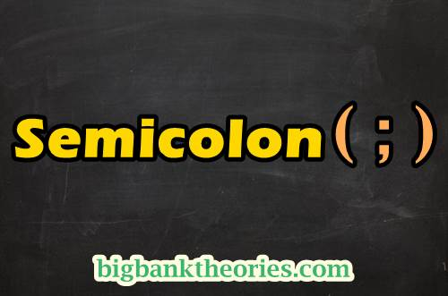 Punctuation - Semicolon