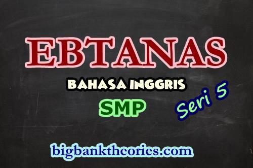 Contoh Soal EBTANAS Bahasa Inggris SMP 1986 Seri 5