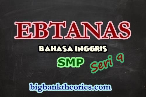 Contoh Soal EBTANAS Bahasa Inggris SMP 1986 Seri 9