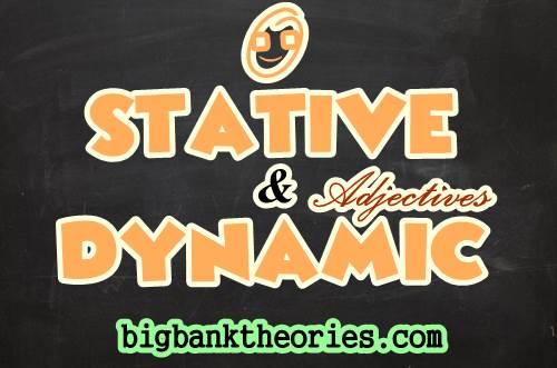 Contoh Stative Dan Dynamic Adjective