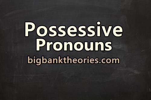 Pengertian dan Contoh Kalimat Possessive Pronouns