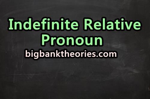 Contoh Kalimat Indefinite Relative Pronoun