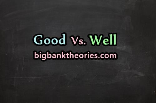 Contoh Kalimat Menggunakan Kata Good dan Well