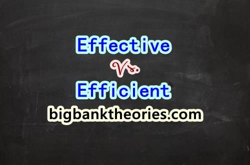 Perbedaan Antara Kata Effective Dan Efficient