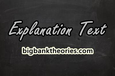 Explanation Text Beserta Generic Structure Dan Contohnya