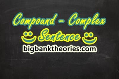 Sentence Types: Compound Complex Sentence