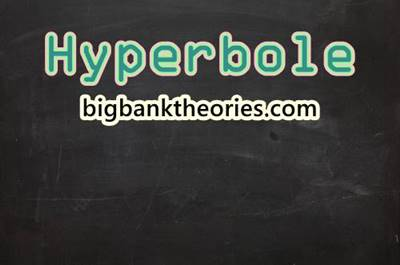 Definition and Examples of Hyperbole