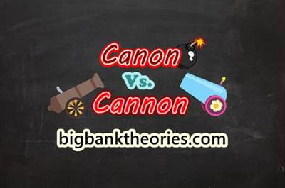 Canon vs Cannon