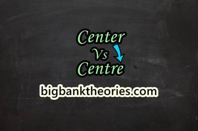 Center vs Centre