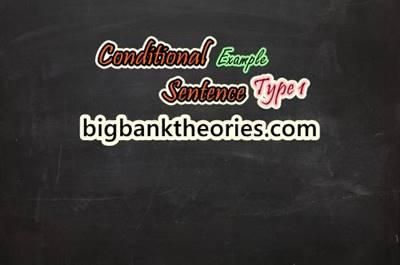 25 Contoh Conditional Sentence Type 1 Beserta Artinya