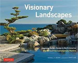 Review Visionary Landscapes Japanese Garden Design Big Blog Of