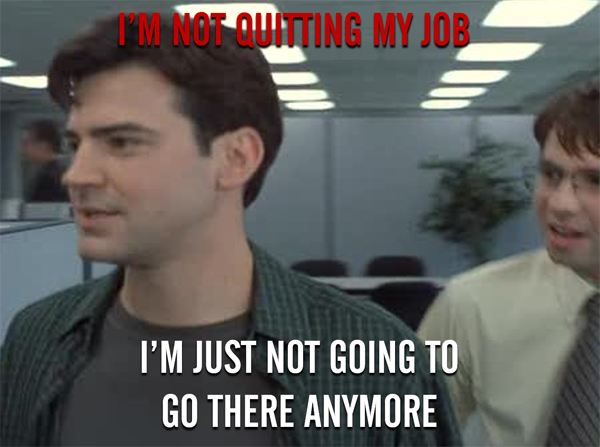 How not to quit your job not going
