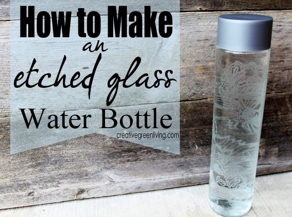 Do It Yourself Etched Glass Water Bottle