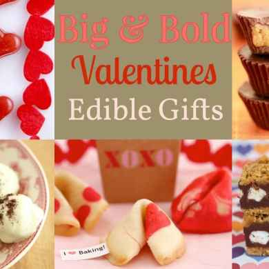 4 Big & Bold Edible Gifts for Valentine's Day!
