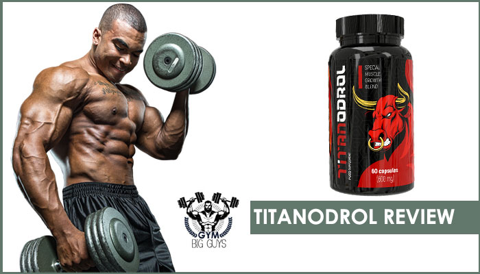 Titanodrol Review – Special Muscle Growth Blend for Mens in 2020!