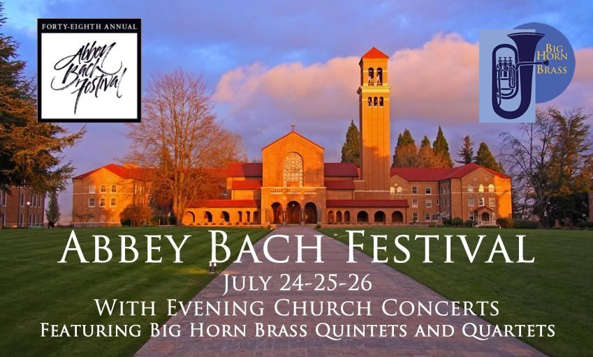 Abbey Bach Festival July 24-25-26 With Evening Church Concerts Featuring Big Horn Brass Quintets and Quartets