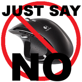 Mouse: Just Say NO