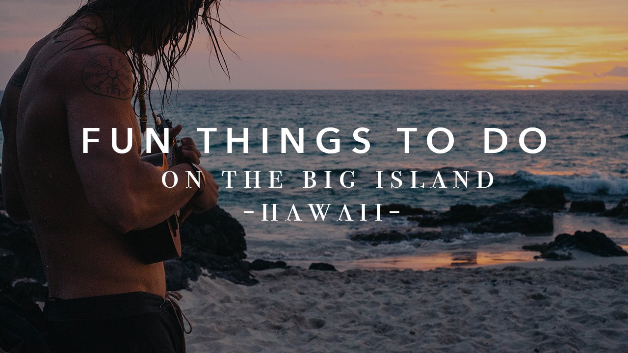 Fun Things To Do on the Big Island