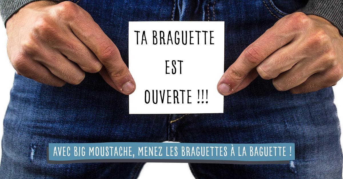 Avec Big Moustache, menez les braguettes à la baguette !
