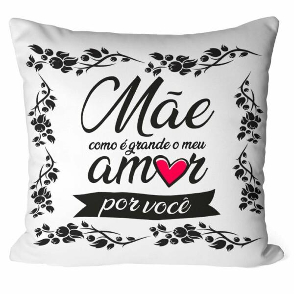 Almofada Mãe Como é Grande Meu Amor V01