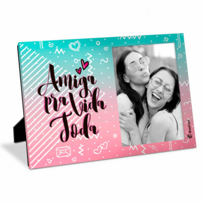 Porta Retrato Amiga Pra Vida Toda 10×15