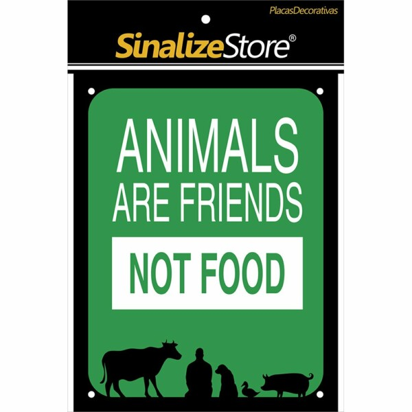 Placa Animals Are Friends Not Food Sinalize