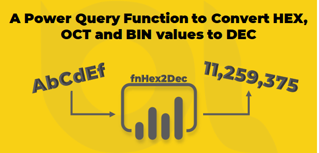 A Power Query Function to Convert HEX, OCT and BIN values to DEC