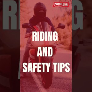 MotorBike riding & Safety Tips | For Best Value Second Hand Bikes Check MotorBhai