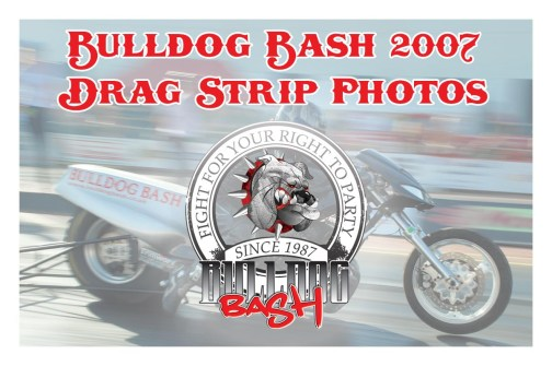 Bulldog Bash 2007 Drag Strip