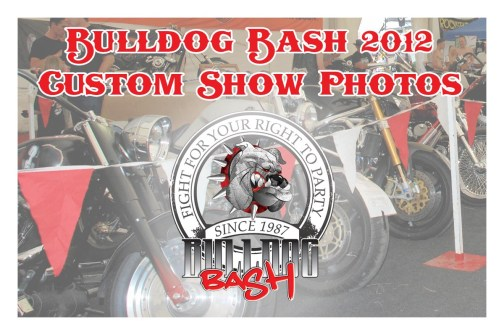 Bulldog Bash 2012 Custom Show