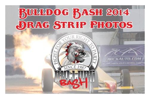 Bulldog Bash 2014 Drag Strip