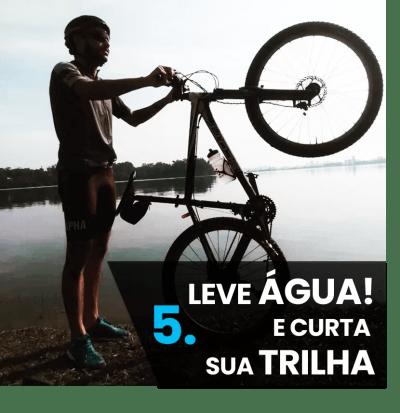 5 Dicas iniciantes mountain bike - leve água