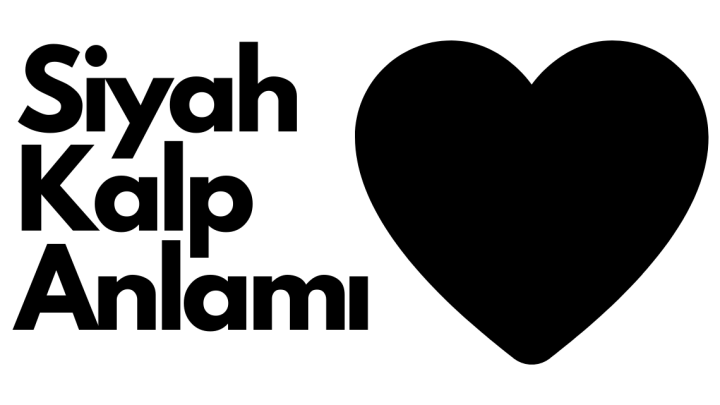 Siyah Kalp Anlamı Nedir ?