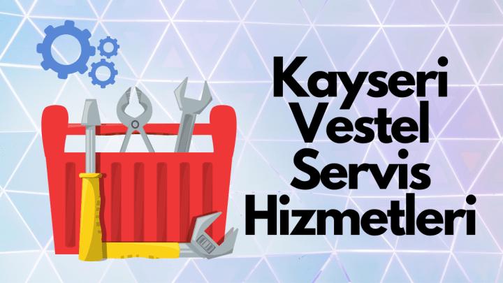 Kayseri Vestel Servis Hizmetleri