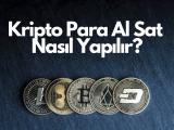 Kripto Para Al Sat Nasıl Yapılır?