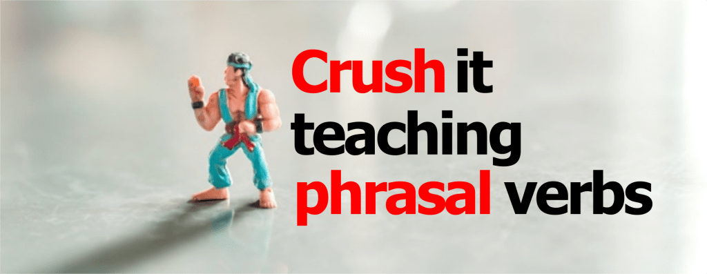 how to teach phrasal verbs