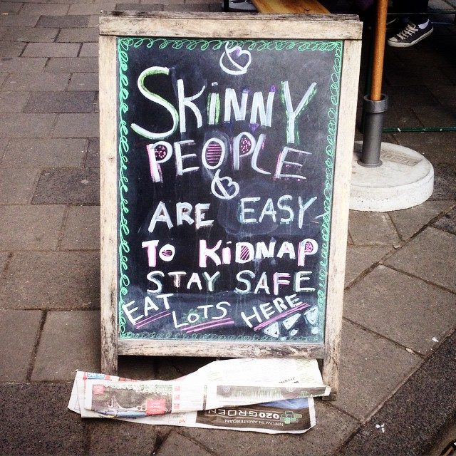 """skinny people are easy to kidnap..."" Irgendwie passend zur Mittagspause ;-)"