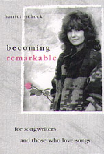 Book cover art for Harriet Schock Becoming Remarkable, for songwriters and those who love songs