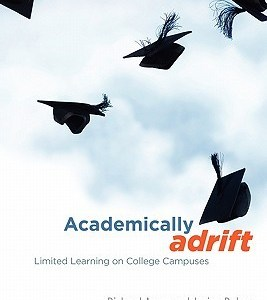 Academically Adrift Limited Learning on College Campuses