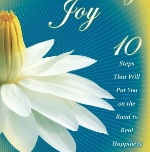 Awakening Joy 10 Steps That Will Put You on the Road to Real Happiness