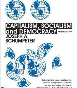 Capitalism, Socialism, and Democracy- Third Edition
