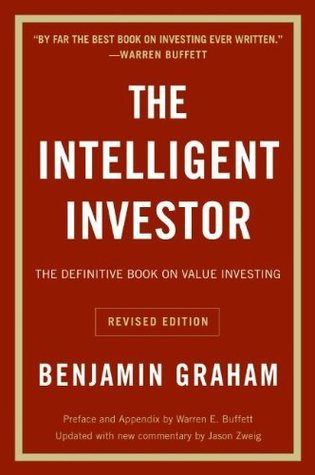 The Intelligent Investor- The Definitive Book on Value Investing.