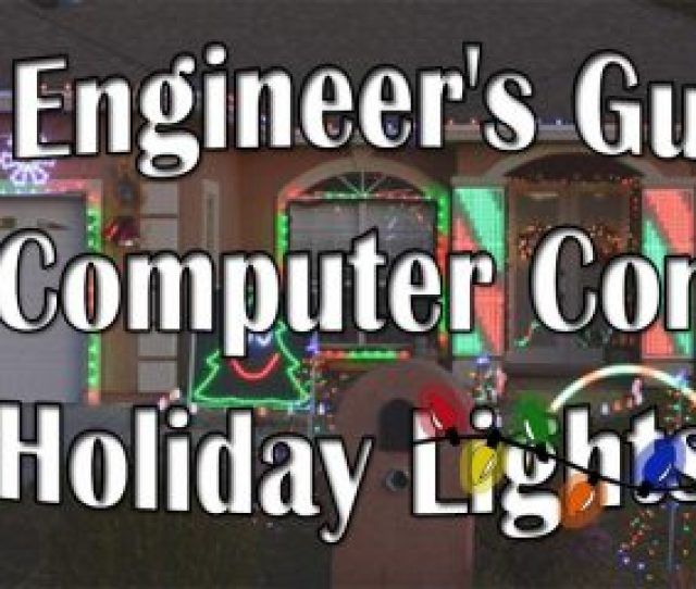 The Engineers Guide To Diy Computer Controlled Holiday Lights