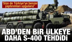 ABD'den bir ülkeye daha S-400 tehdidi: Size de Türkiye'ye benzer yaptırımları uygularız