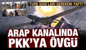 Al Arabiya PKK'ya övgüler düzüp açıkladı! 'Türk SİHA'ları gerekeni yaptı'